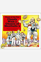 Cloudy With a Chance of Meatballs 3: Planet of the Pies Kindle Edition