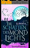 Im Schatten des Mondlichts: Sammelband (German Edition)