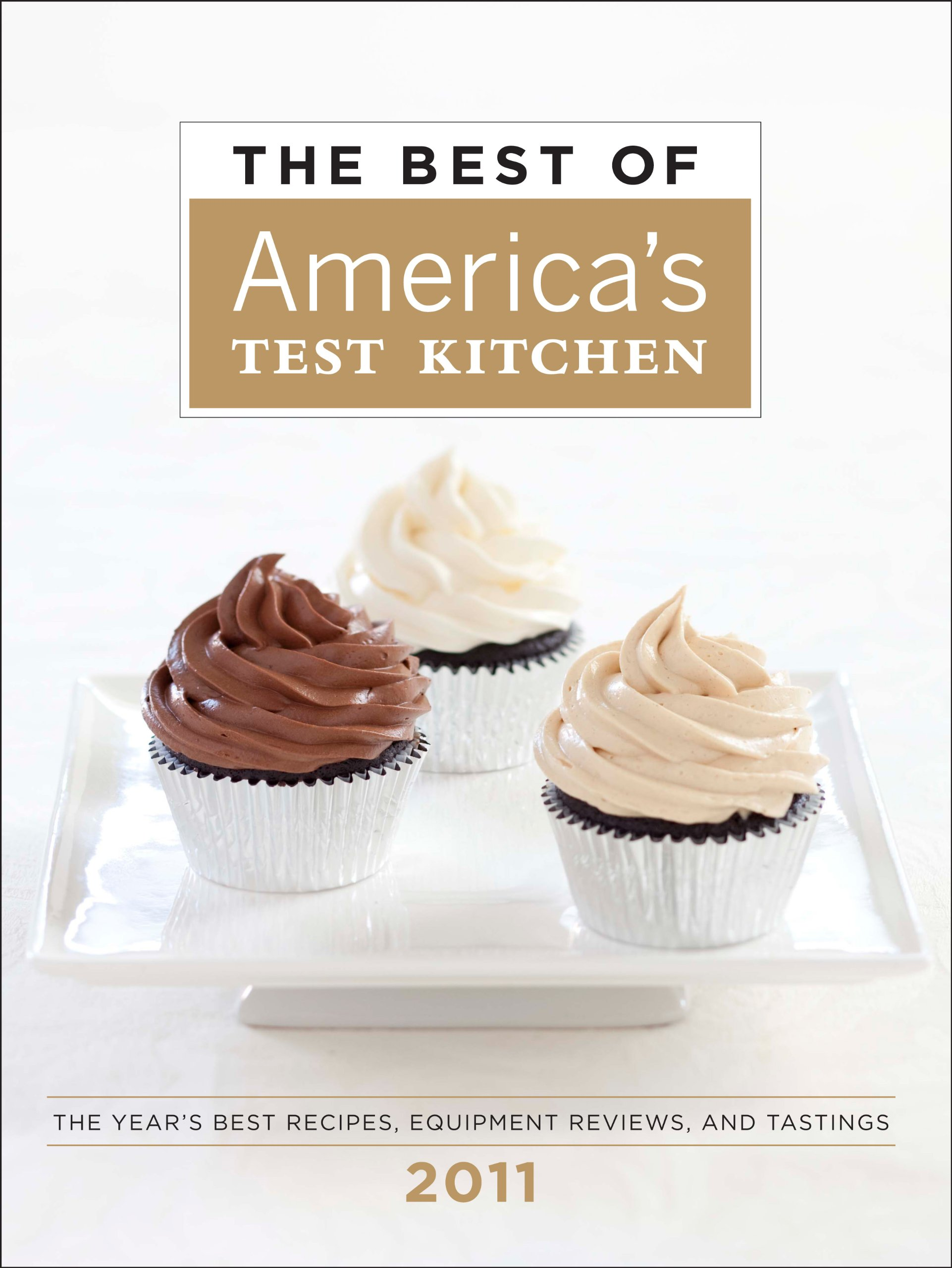 The Best of America s Test Kitchen 2011 The Year s Best Recipes