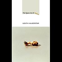 The Queer Art of Failure (a John Hope Franklin Center Book)