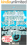 Cloudburst: How To Create Your Own Dropbox For Free!
