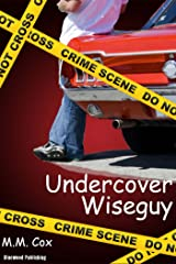Undercover Wiseguy (Accidental Mobster Book 2) Kindle Edition