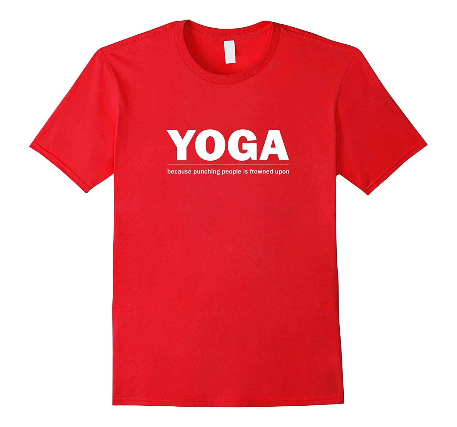 Yoga Because Punching People Is Frowned Upon Funny T-Shirt-CD
