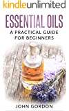 Essential Oils: A Practical Guide for Beginners