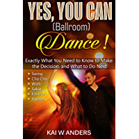 Yes. You CAN Ballroom Dance!: Exactly What You Need To Know, In Plain Language (Couples Therapy, Couples Dance, Healthy… book cover