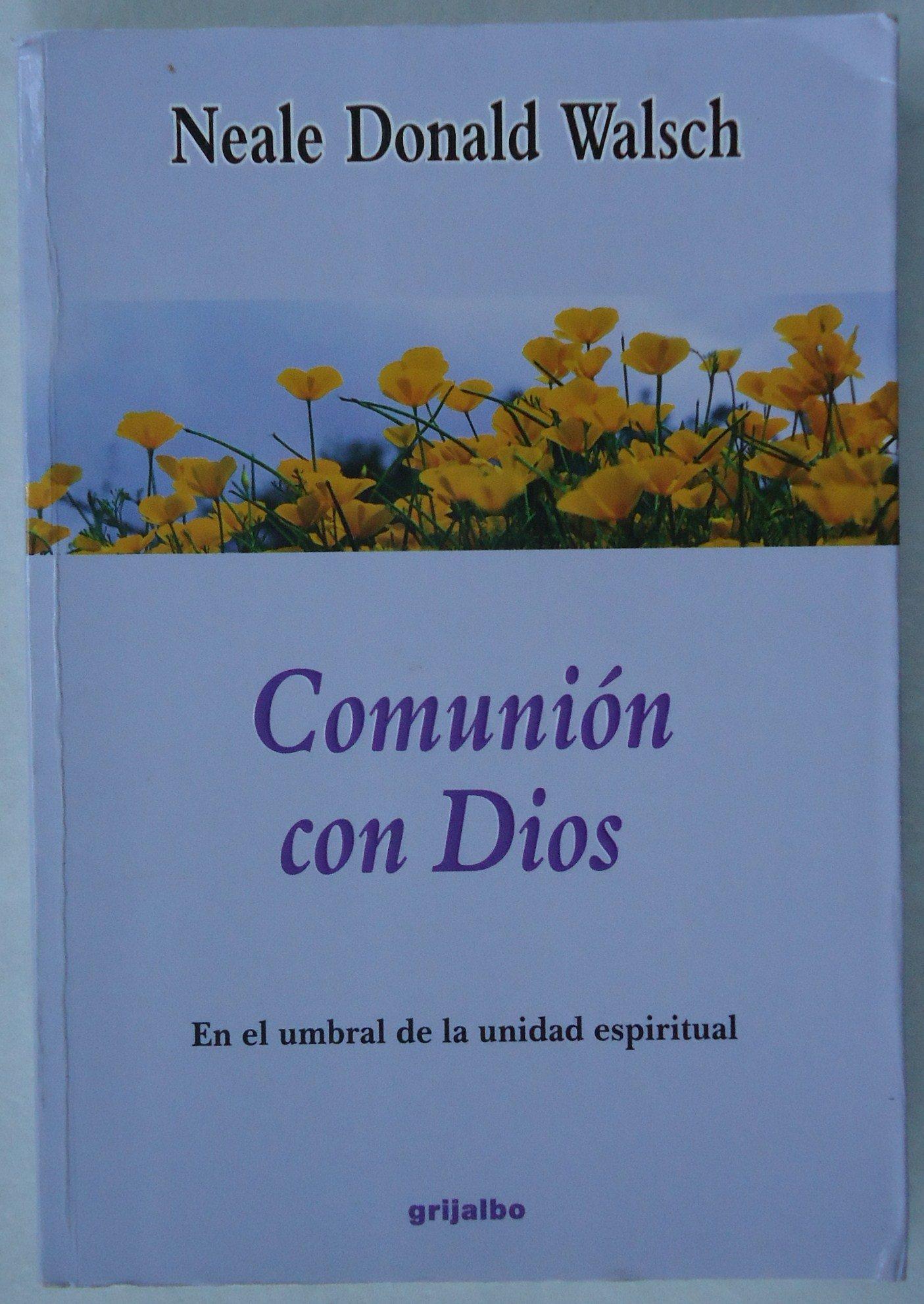 Comunion Con Dios (spanish Edition): Neale Donald Walsch: 9789700513874:  Amazon: Books