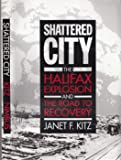 Shattered city: The Halifax explosion and the road to recovery