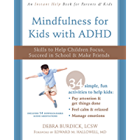 Mindfulness for Kids with ADHD: Skills to Help Children Focus, Succeed in School, and Make Friends (Instant Help Books) (English Edition)
