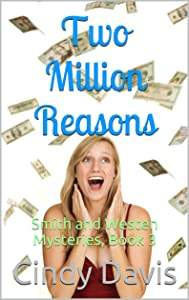 Two Million Reasons: Smith and Westen Mysteries, Book 3
