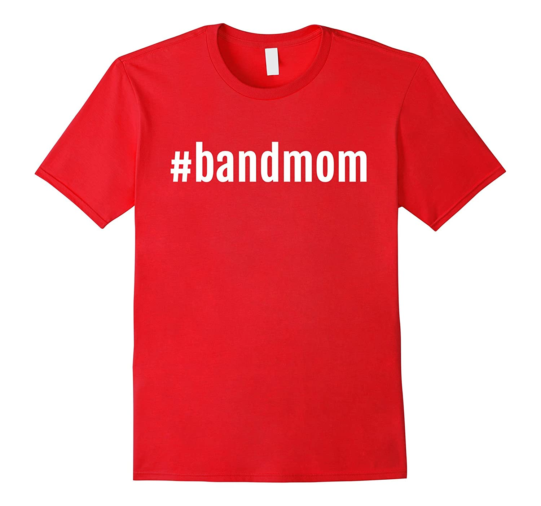 A Hashtag Band Mom TShirt, Band Mom Shirt Women-BN