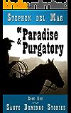Of Paradise & Purgatory (Santo Domingo Stories Book 1)