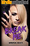 Break Me (Make or Break Book 2)