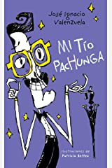 Mi tío Pachunga (Spanish Edition) Kindle Edition