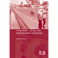 Christianity, Islam and Nationalism in Indonesia (Routledge Contemporary Southeast Asia Series Book 6) (English Edition)