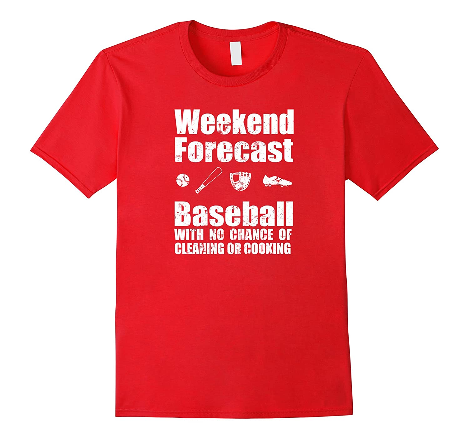 Baseball Shirt: Weekend Forecast No Chance Of Cleaning Funny-TH