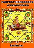 Perfect Horoscope (Predictions): Horoscope Prediction Techniques (Vedic Astrology Book 5)
