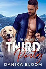 Third Party: A second chance romance (The Mixed Six-Pack Book 3) Kindle Edition