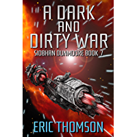 A Dark and Dirty War (Siobhan Dunmoore Book 7)