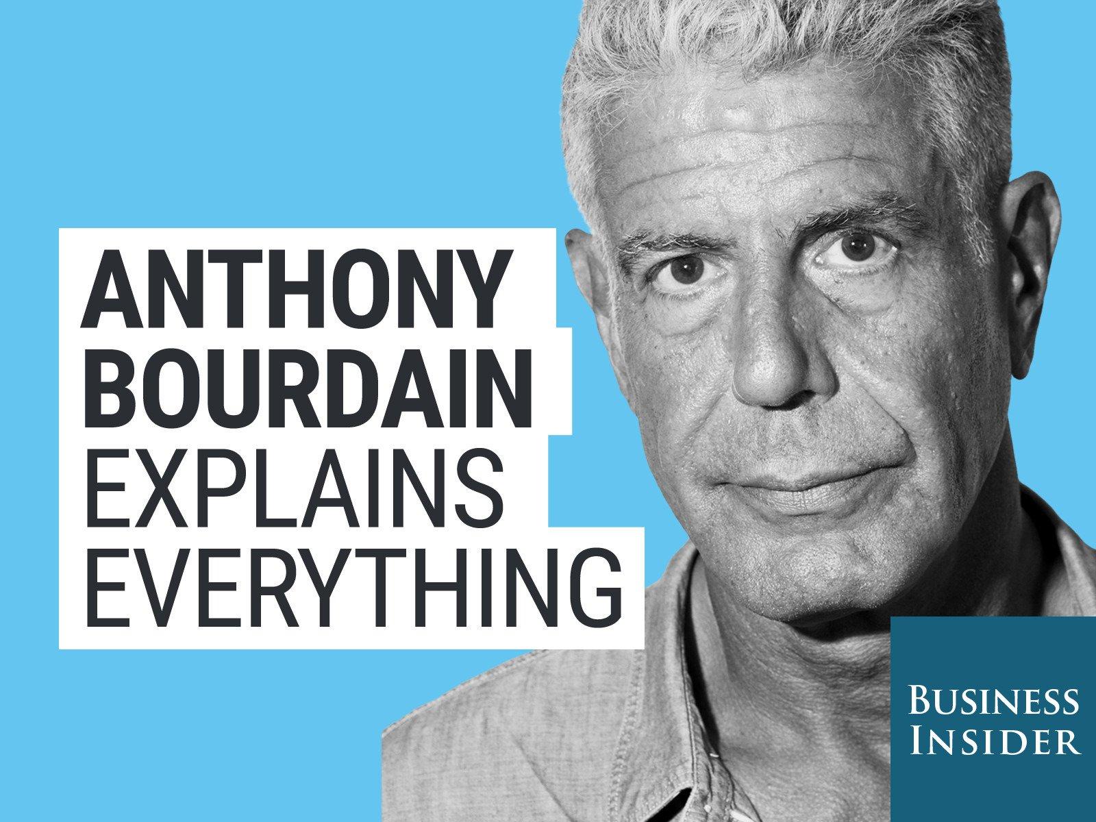 anthony bourdain explains everything anthony bourdain