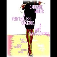 Caroline Miller - A Very English Cuckold - A Wife Takes Control (English Edition)