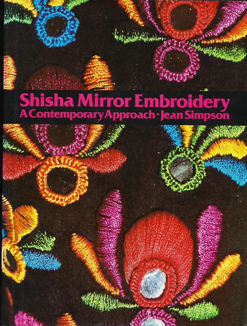 Shisha mirror embroidery: a contemporary approach: jean simpson.
