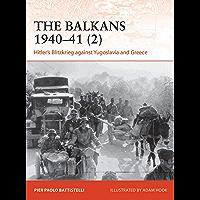 The Balkans 1940–41 (2): Hitler's Blitzkrieg against Yugoslavia and Greece (Campaign)