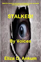 STALKED  By Voices: A True Crime Memoir Kindle Edition