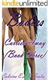 Carried Away: (Book Three) (Bodies 3)