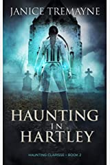 Haunting in Hartley: A Supernatural Ghost Story with Paranormal Elements (Haunting Clarisse - Book 2) Kindle Edition