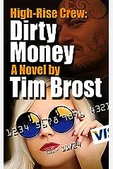 High-Rise Crew: Dirty Money: A cyber crime adventure novel. Kindle Edition