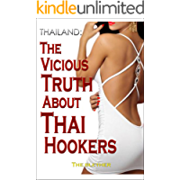 Thailand: The Vicious Truth About Thai Hookers (Thai Life Book 6)