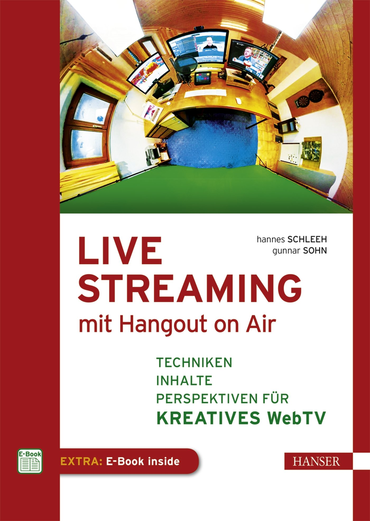 Live Streaming mit Hangout On Air: Techniken, Inhalte & Perspektiven für kreatives Web TV