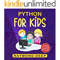 Python for Kids: The New Step-by-Step Parent-Friendly Programming Guide With Detailed Installation Instructions. To Stimulate Your Kid With Awesome Games, Activities And Coding Projects