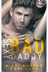 Sexy Bad Daddy (Sexy Bad Series Book 2) Kindle Edition