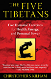 The Five Tibetans: Five Dynamic Exercises for Health, Energy, and Personal Power