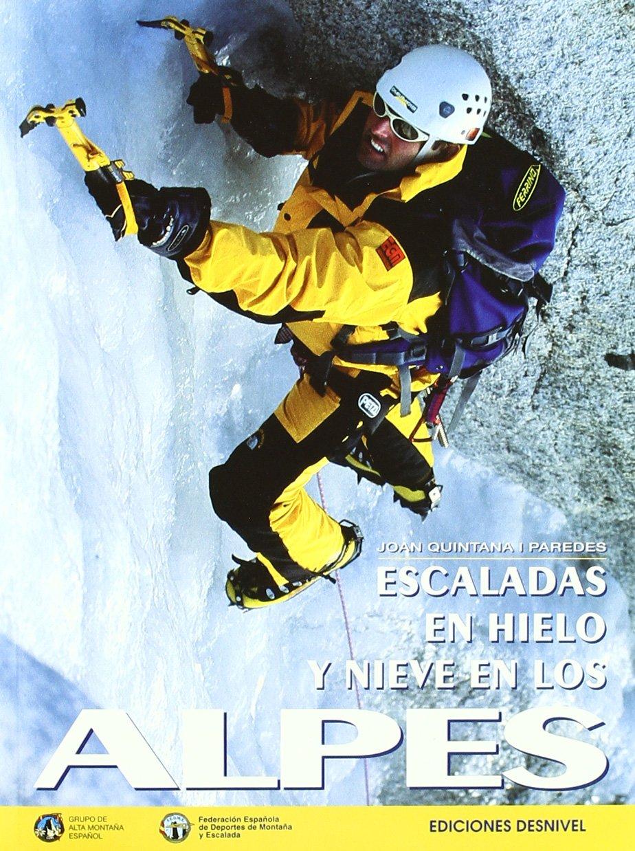Escalada en hielo y nieve en los alpes: Amazon.es: Quintana I ...