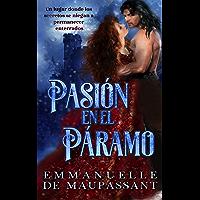 Pasión en el Páramo: una novela histórica y romántica (Maestros de la Seducción nº 1)