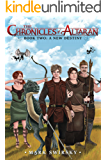 The Chronicles of Altaran: Book Two: A New Destiny
