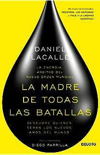 La madre de todas las batallas: La energía, árbitro del nuevo orden mundial (