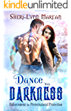 Dance with Darkness: Enforcement for Preternatural Protection: Dark Cat, wolf, Vampire Paranormal Fantasy Romance (Dracones Allies Book 1)