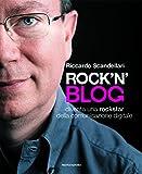 Rock'n'blog. Diventa una rockstar della comunicazione digitale