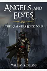 Angels and Elves: Act I (The Realmers Book 4) Kindle Edition