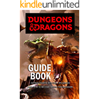 Dungeons & Dragons Guide Book: Getting Started with D&D, Tips &Tricks and How to Become Master for Beginners: Dungeons…
