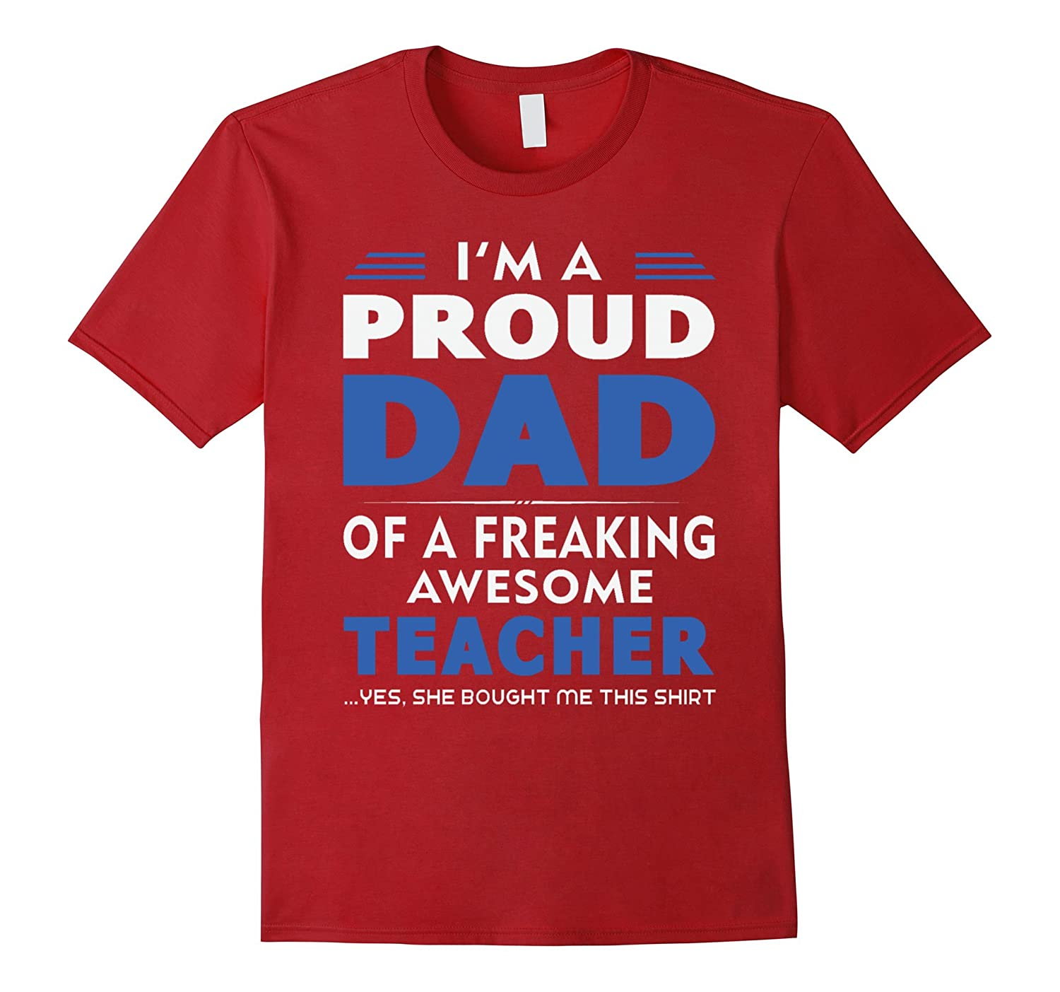 c1366356 m A Proud Dad Of A Freaking Awesome Teacher T-shirt-TD – Teedep