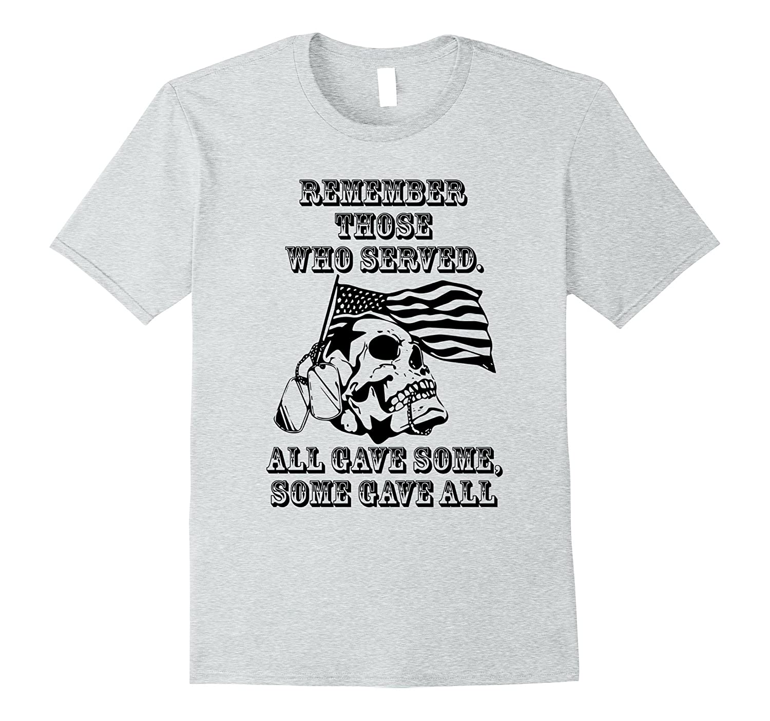 Remember Those Who Served - Memorial Day T-shirt-TH