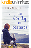 The Beauty of Perhaps