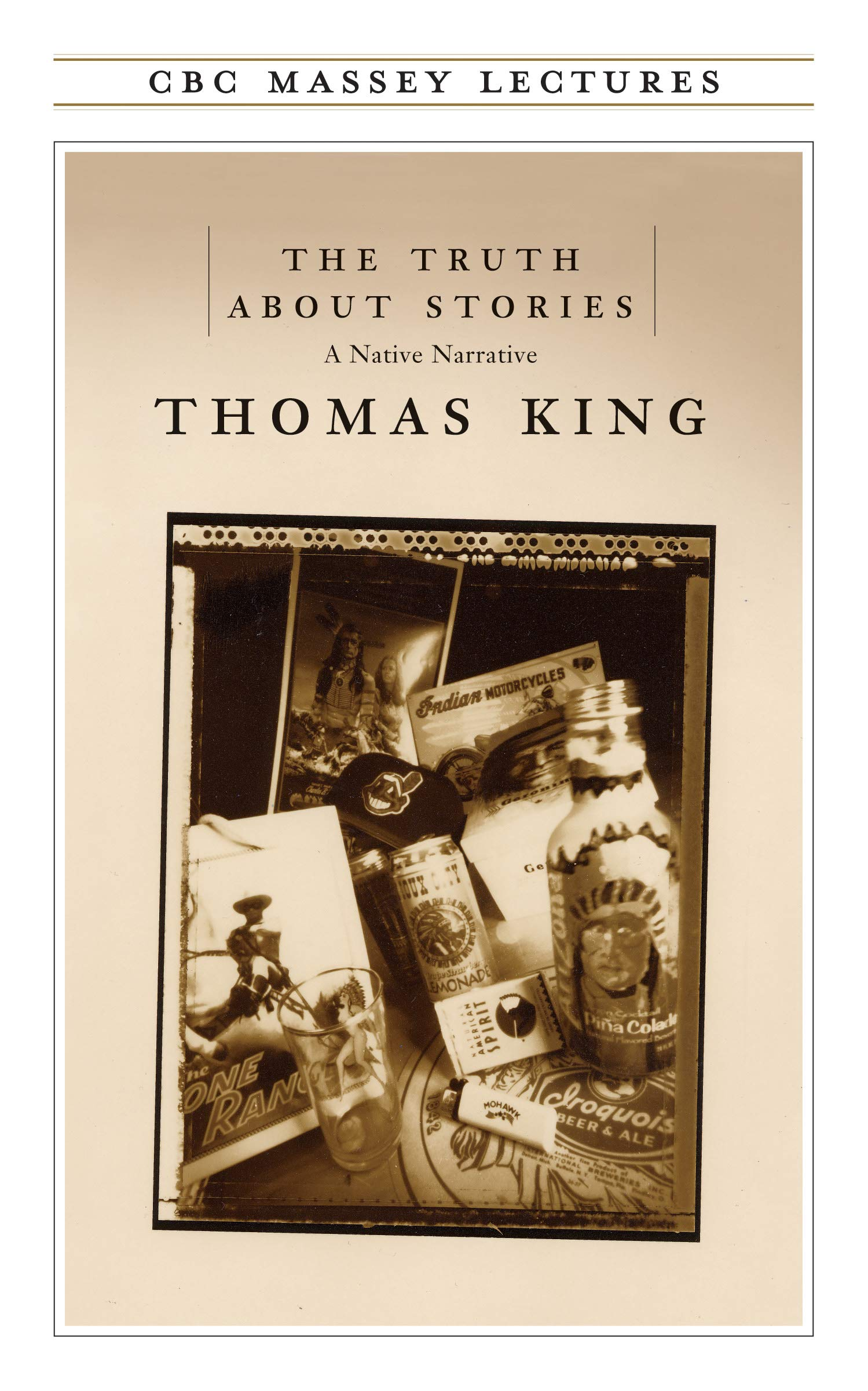 The Truth About Stories: King, Thomas: 9780887846960: Books - Amazon.ca