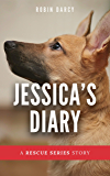 Jessica's Diary: A story about a puppy with three legs. (Rescue Stories Book 1)