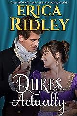 Dukes, Actually (12 Dukes of Christmas Book 5) Kindle Edition