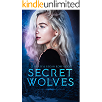Secret Wolves: The Complete Supernatural Shifter Academy Collection